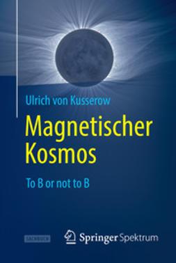 Kusserow, Ulrich von - Magnetischer Kosmos, ebook