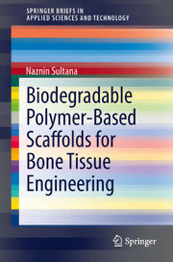 Sultana, Naznin - Biodegradable Polymer-Based Scaffolds for Bone Tissue Engineering, ebook