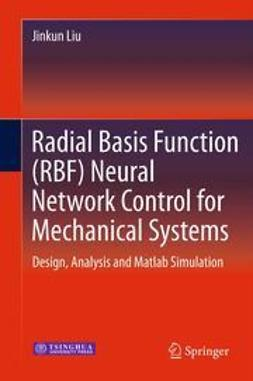 Liu, Jinkun - Radial Basis Function (RBF) Neural Network Control for Mechanical Systems, ebook