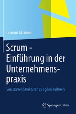 Maximini, Dominik - Scrum - Einführung in der Unternehmenspraxis, ebook