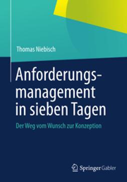 Niebisch, Thomas - Anforderungsmanagement in sieben Tagen, ebook