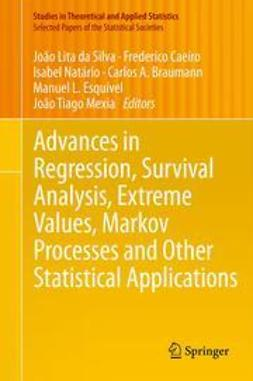 Silva, João Lita da - Advances in Regression, Survival Analysis, Extreme Values, Markov Processes and Other Statistical Applications, ebook