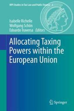 Richelle, Isabelle - Allocating Taxing Powers within the European Union, e-bok