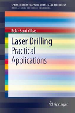Yilbas, Bekir Sami - Laser Drilling, ebook
