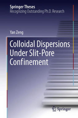 Zeng, Yan - Colloidal Dispersions Under Slit-Pore Confinement, ebook