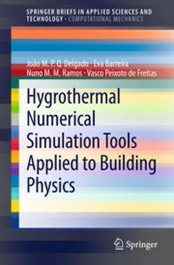 Delgado, João M.P.Q. - Hygrothermal Numerical Simulation Tools Applied to Building Physics, ebook