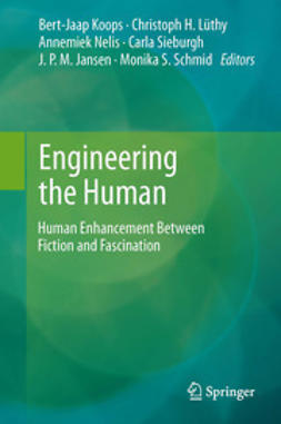 Koops, Bert Jaap - Engineering the Human, ebook