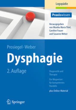 Prosiegel, Mario - Dysphagie: Diagnostik und Therapie, e-bok