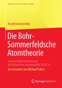 Sommerfeld, Arnold - Die Bohr-Sommerfeldsche Atomtheorie, ebook