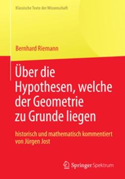 """Riemann, Bernhard - Bernhard Riemann """"Über die Hypothesen, welche der Geometrie zu Grunde liegen"""", ebook"""