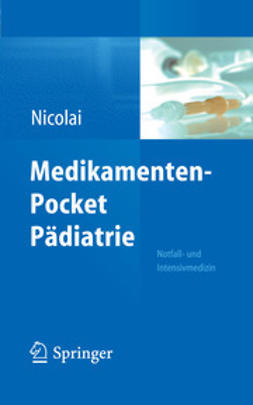 Nicolai, Thomas - Medikamenten-Pocket Pädiatrie – Notfall- und Intensivmedizin, ebook