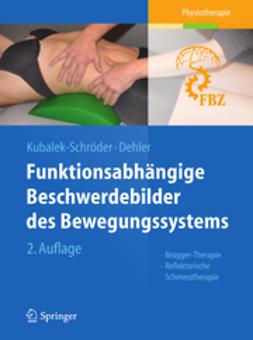 Kubalek-Schröder, Sabine - Funktionsabhängige Beschwerdebilder des Bewegungssystems, e-bok