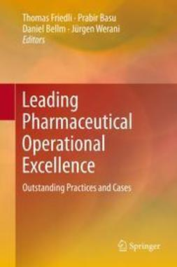 Friedli, Thomas - Leading Pharmaceutical Operational Excellence, e-bok