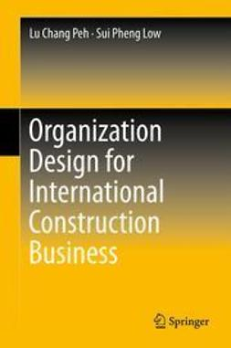Lu, Chang Peh - Organization Design for International Construction Business, e-kirja