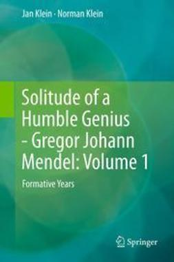 Klein, Jan - Solitude of a Humble Genius - Gregor Johann Mendel: Volume 1, ebook