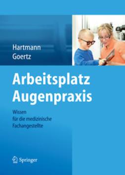 Hartmann, Birgit - Arbeitsplatz Augenpraxis, ebook