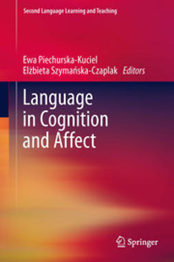 Piechurska-Kuciel, Ewa - Language in Cognition and Affect, ebook