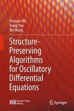 Wu, Xinyuan - Structure-Preserving Algorithms for Oscillatory Differential Equations, e-bok