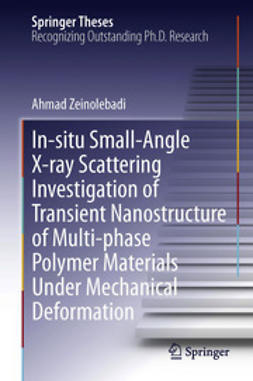 Zeinolebadi, Ahmad - In-situ Small-Angle X-ray Scattering Investigation of Transient Nanostructure of Multi-phase Polymer Materials Under Mechanical Deformation, ebook
