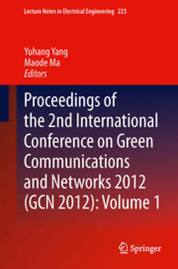 Yang, Yuhang - Proceedings of the 2nd International Conference on Green Communications and Networks 2012 (GCN 2012): Volume 1, ebook