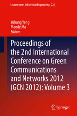 Yang, Yuhang - Proceedings of the 2nd International Conference on Green Communications and Networks 2012 (GCN 2012): Volume 3, ebook