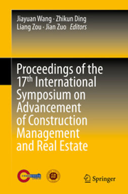 Wang, Jiayuan - Proceedings of the 17th International Symposium on Advancement of Construction Management and Real Estate, e-kirja