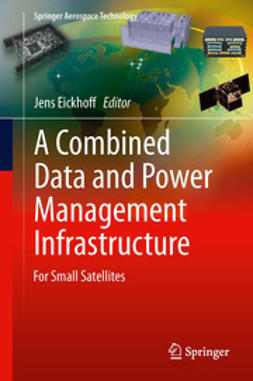 Eickhoff, Jens - A Combined Data and Power Management Infrastructure, ebook