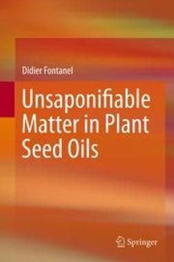 Fontanel, Didier - Unsaponifiable Matter in Plant Seed Oils, ebook