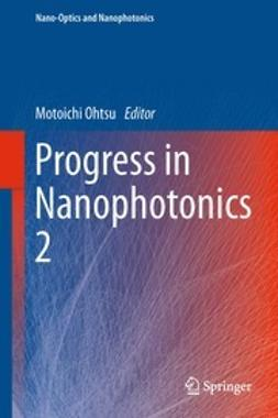 Ohtsu, Motoichi - Progress in Nanophotonics 2, e-kirja
