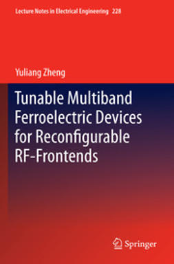 Zheng, Yuliang - Tunable Multiband Ferroelectric Devices for Reconfigurable RF-Frontends, ebook