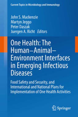Mackenzie, John S. - One Health: The Human-Animal-Environment Interfaces in Emerging Infectious Diseases, ebook