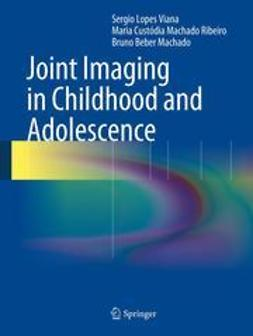Viana, Sergio Lopes - Joint Imaging in Childhood and Adolescence, ebook
