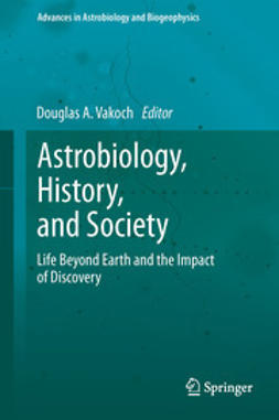 Vakoch, Douglas A. - Astrobiology, History, and Society, ebook