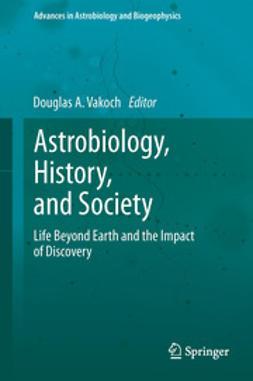 Vakoch, Douglas A. - Astrobiology, History, and Society, e-bok