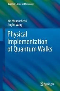 Manouchehri, Kia - Physical Implementation of Quantum Walks, ebook