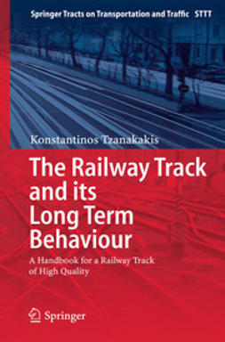 Tzanakakis, Konstantinos - The Railway Track and Its Long Term Behaviour, ebook