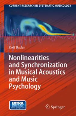 Bader, Rolf - Nonlinearities and Synchronization in Musical Acoustics and Music Psychology, ebook