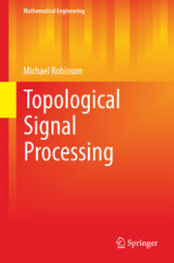 Robinson, Michael - Topological Signal Processing, ebook