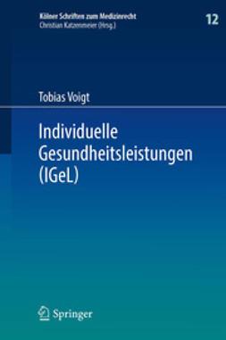Voigt, Tobias - Individuelle Gesundheitsleistungen (IGeL), ebook
