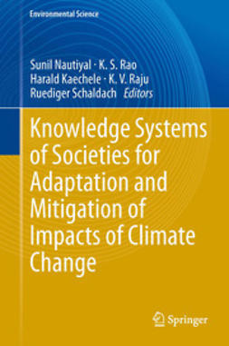 Nautiyal, Sunil - Knowledge Systems of Societies for Adaptation and Mitigation of Impacts of Climate Change, ebook