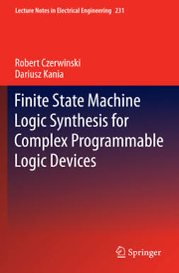 Czerwinski, Robert - Finite State Machine Logic Synthesis for Complex Programmable Logic Devices, e-bok