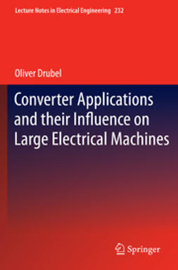 Drubel, Oliver - Converter Applications and their Influence on Large Electrical Machines, ebook