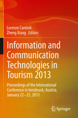 Cantoni, Lorenzo - Information and Communication Technologies in Tourism 2013, e-bok
