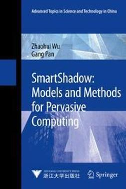 Wu, Zhaohui - SmartShadow: Models and Methods for Pervasive Computing, ebook