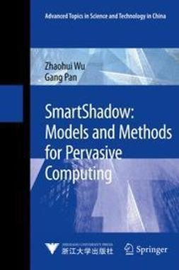 Wu, Zhaohui - SmartShadow: Models and Methods for Pervasive Computing, ebook