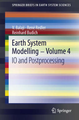 Balaji, V. - Earth System Modelling - Volume 4, ebook