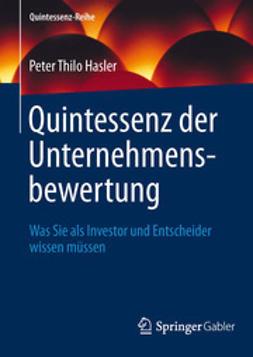 Hasler, Peter Thilo - Quintessenz der Unternehmensbewertung, ebook