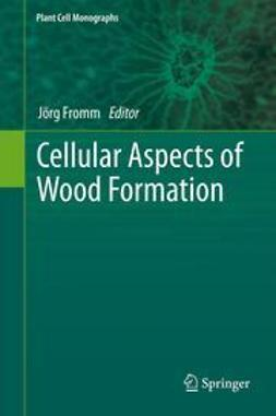 Fromm, Jörg - Cellular Aspects of Wood Formation, ebook
