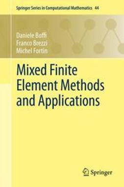 Boffi, Daniele - Mixed Finite Element Methods and Applications, ebook