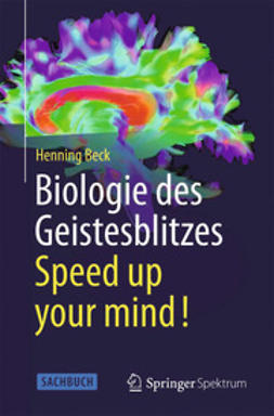 Beck, Henning - Biologie des Geistesblitzes - Speed up your mind!, ebook